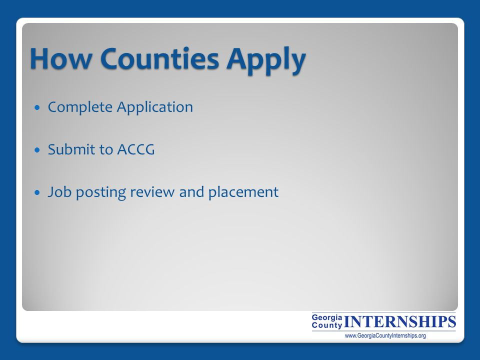 How Counties Apply Complete Application Submit to ACCG Job posting review and placement