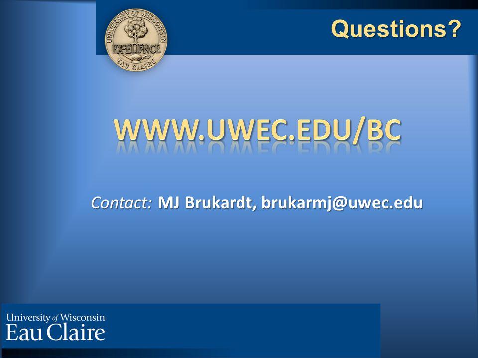Contact: MJ Brukardt, brukarmj@uwec.edu Questions