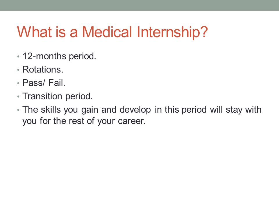 What is a Medical Internship. 12-months period. Rotations.