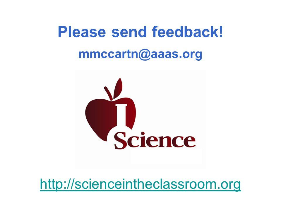 Please send feedback! mmccartn@aaas.org http://scienceintheclassroom.org