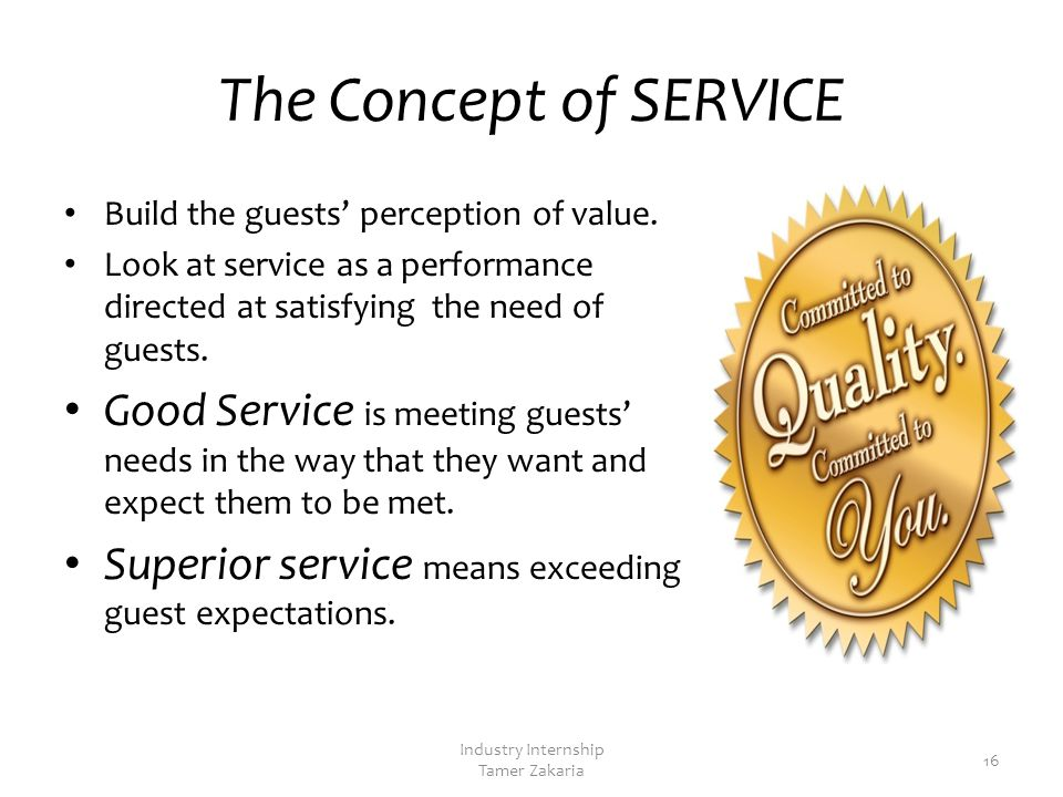 The Secret of QUALITY SERVICE Quality is the consistent delivery of products and services according to expected standards.