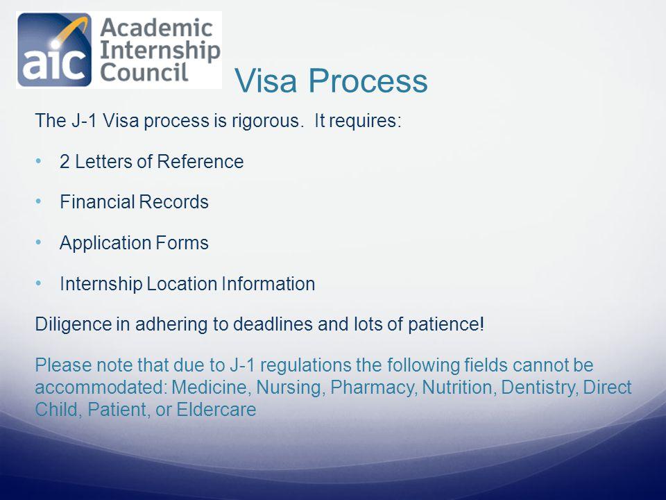 The J-1 Visa process is rigorous.