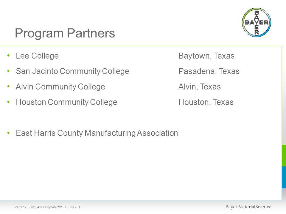 Program Partners Lee College Baytown, Texas San Jacinto Community College Pasadena, Texas Alvin Community College Alvin, Texas Houston Community Colle