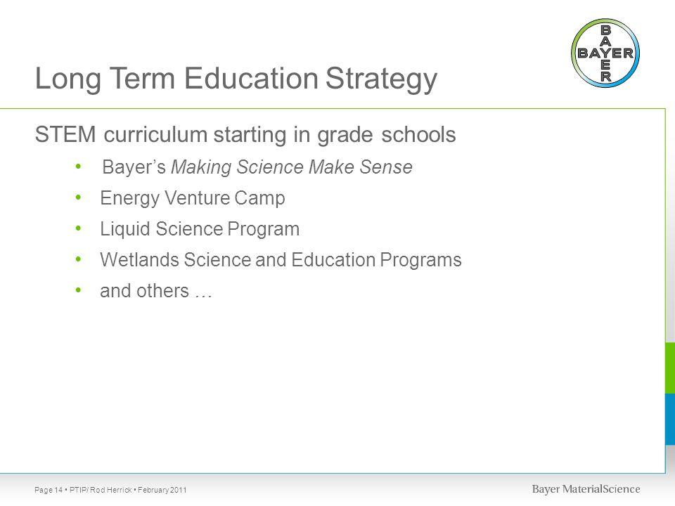Long Term Education Strategy STEM curriculum starting in grade schools Bayer's Making Science Make Sense Energy Venture Camp Liquid Science Program We