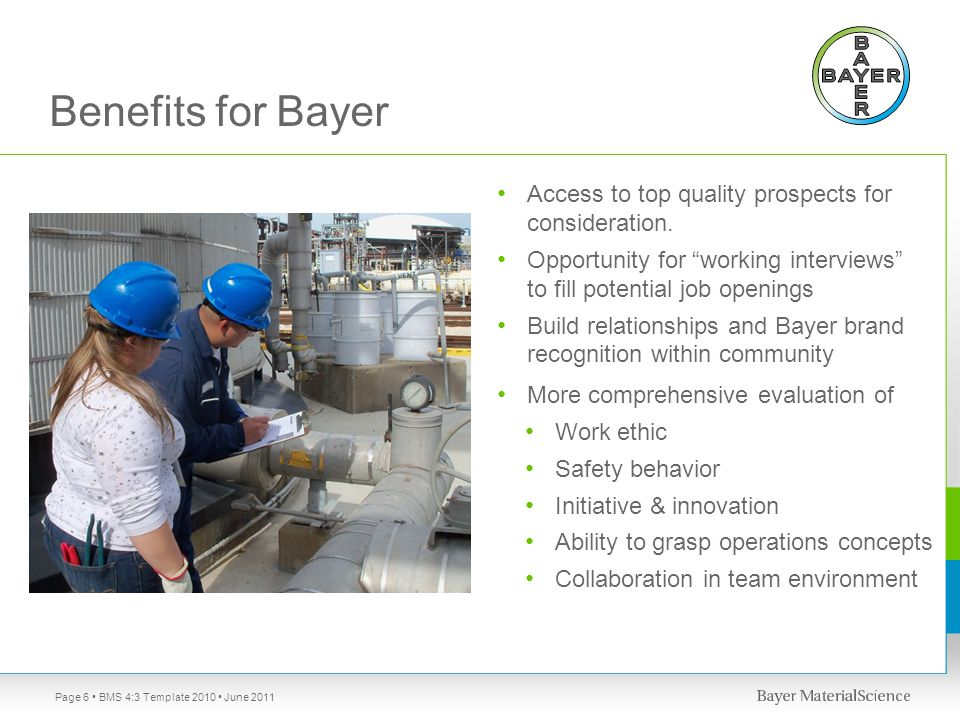 """Benefits for Bayer Access to top quality prospects for consideration. Opportunity for """"working interviews"""" to fill potential job openings Build relati"""