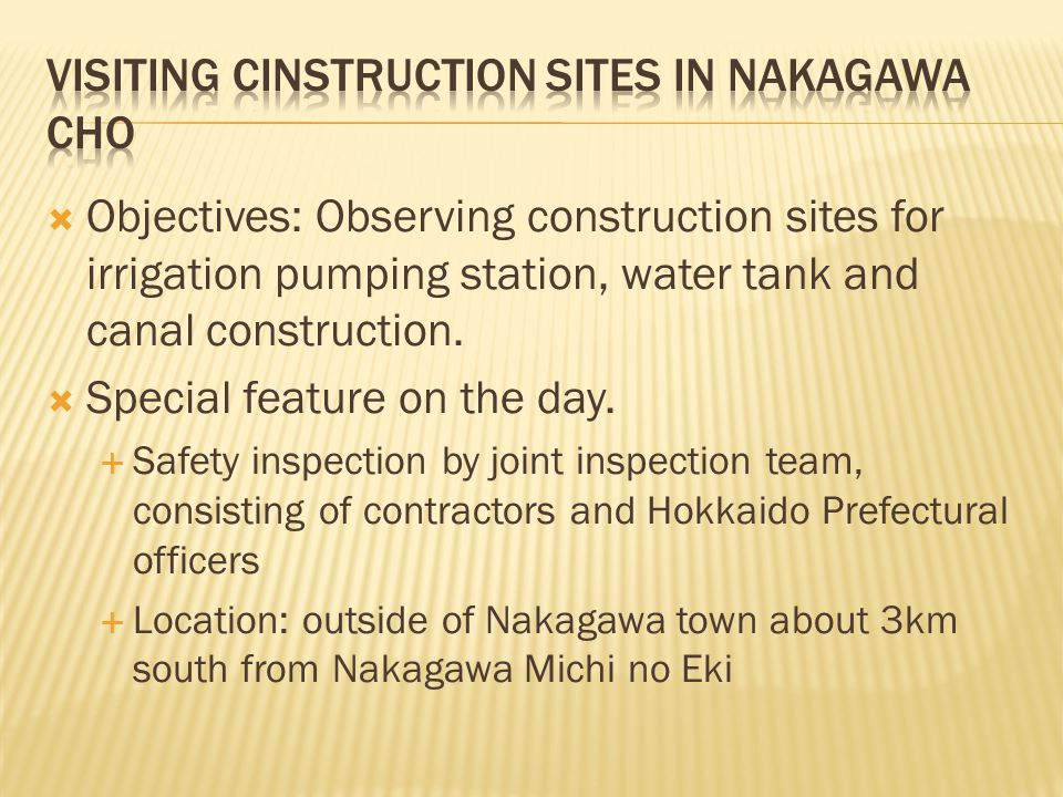  Objectives: Observing construction sites for irrigation pumping station, water tank and canal construction.