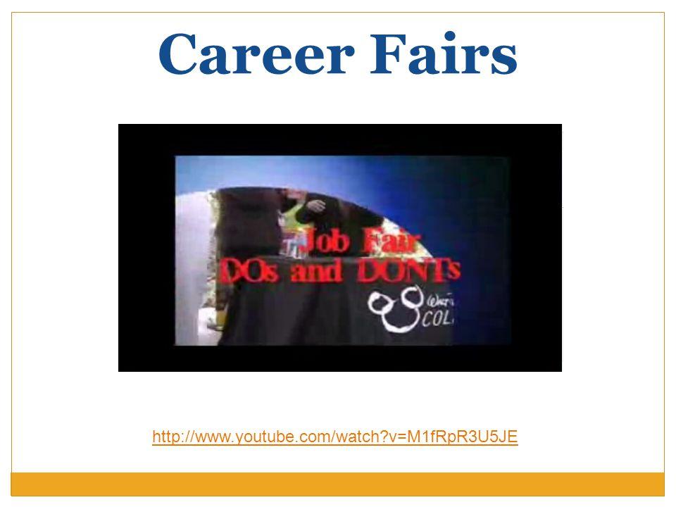Career Fairs http://www.youtube.com/watch?v=M1fRpR3U5JE