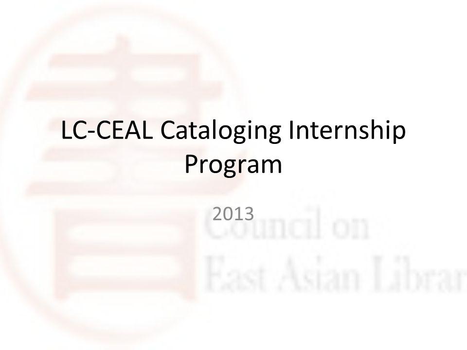 LC-CEAL Cataloging Internship Program 2013