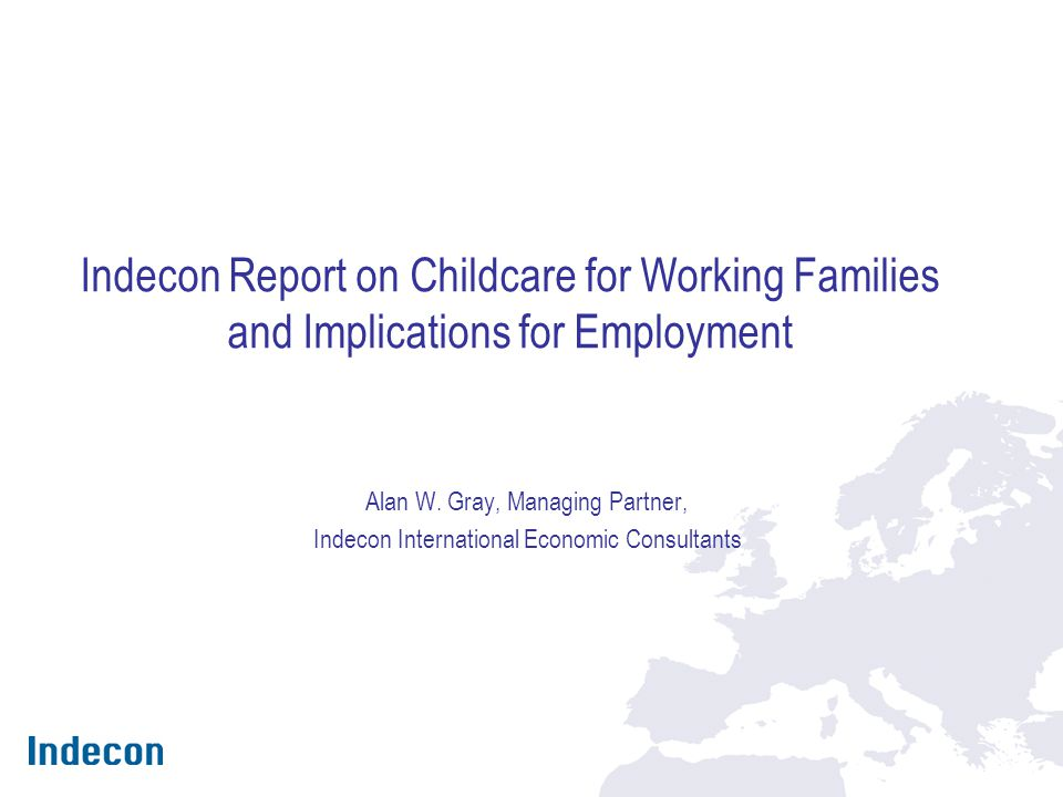 Indecon Report on Childcare for Working Families and Implications for Employment Alan W.