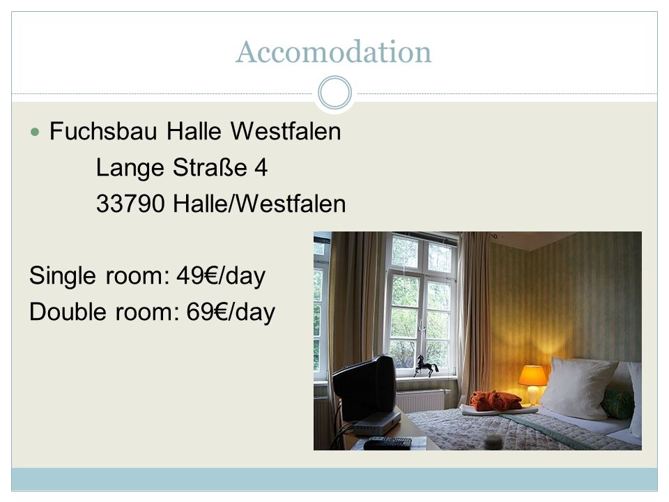 Accomodation Fuchsbau Halle Westfalen Lange Straße 4 33790 Halle/Westfalen Single room: 49€/day Double room: 69€/day