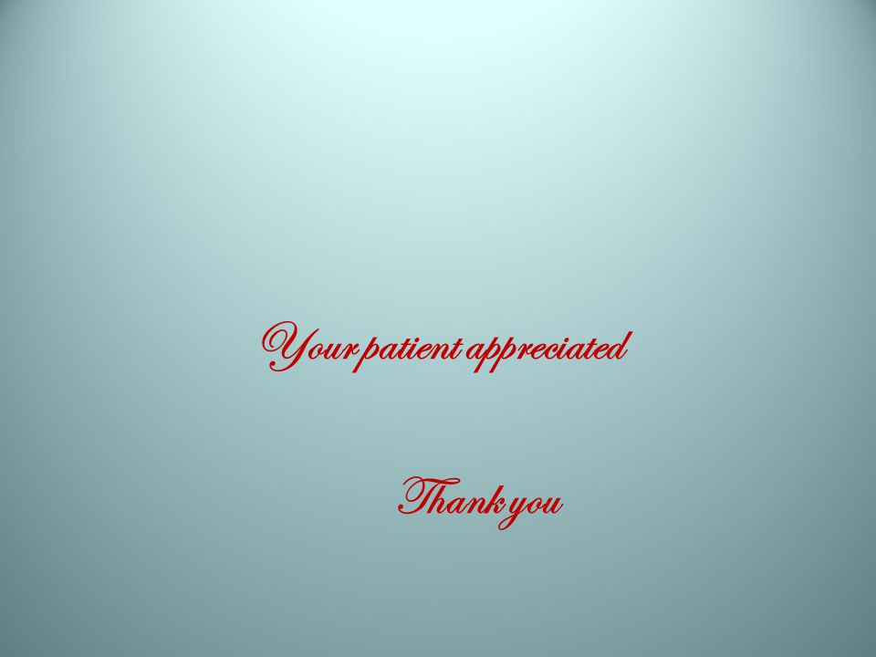 Your patient appreciated Thank you