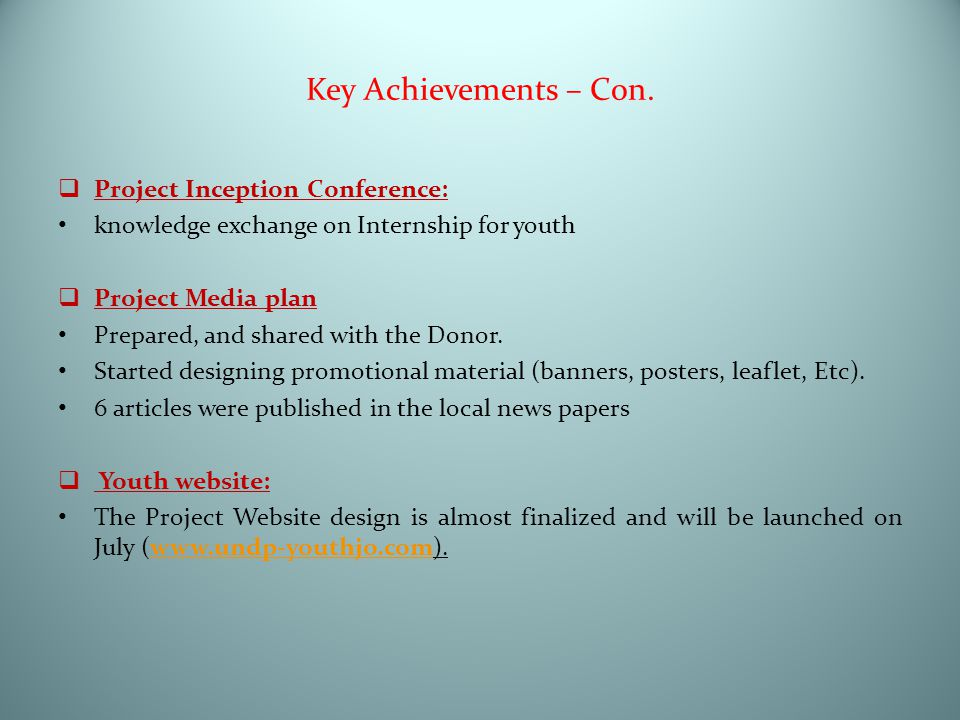 Key Achievements – Con.  Project Inception Conference: knowledge exchange on Internship for youth  Project Media plan Prepared, and shared with the