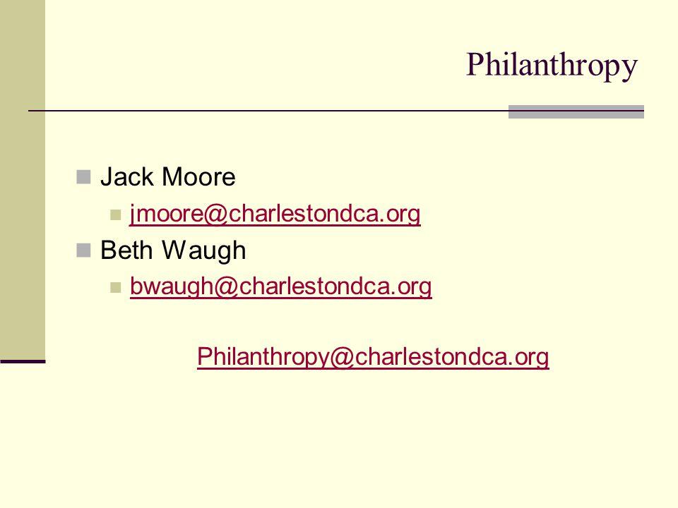 Philanthropy Jack Moore jmoore@charlestondca.org Beth Waugh bwaugh@charlestondca.org Philanthropy@charlestondca.org