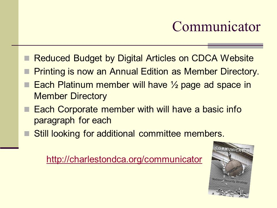 Communicator Reduced Budget by Digital Articles on CDCA Website Printing is now an Annual Edition as Member Directory.
