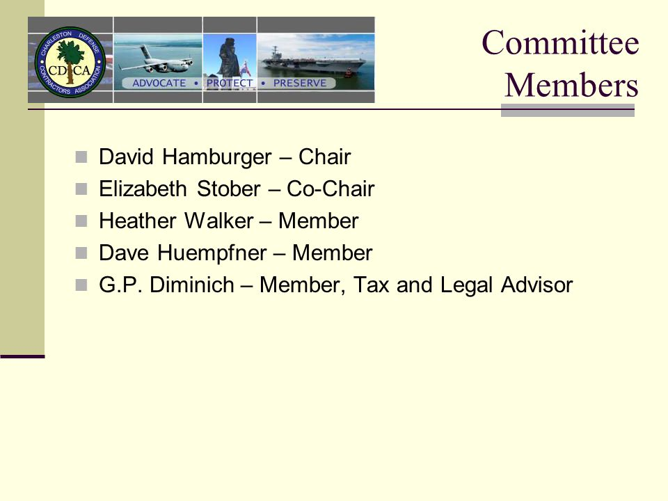 Committee Members David Hamburger – Chair Elizabeth Stober – Co-Chair Heather Walker – Member Dave Huempfner – Member G.P.