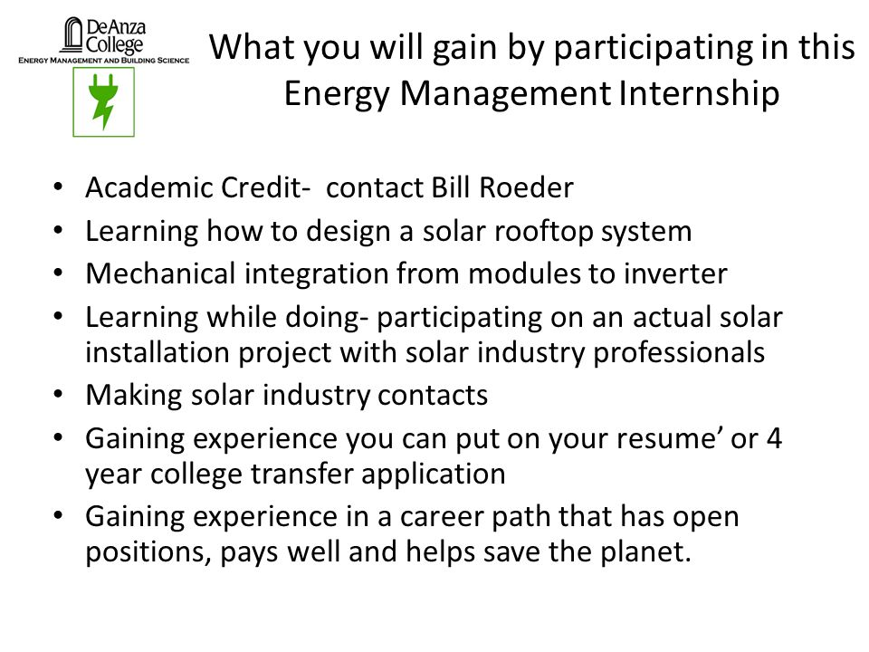 What you will gain by participating in this Energy Management Internship Academic Credit- contact Bill Roeder Learning how to design a solar rooftop s