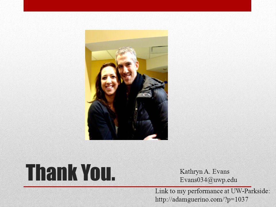 Thank You. Kathryn A.