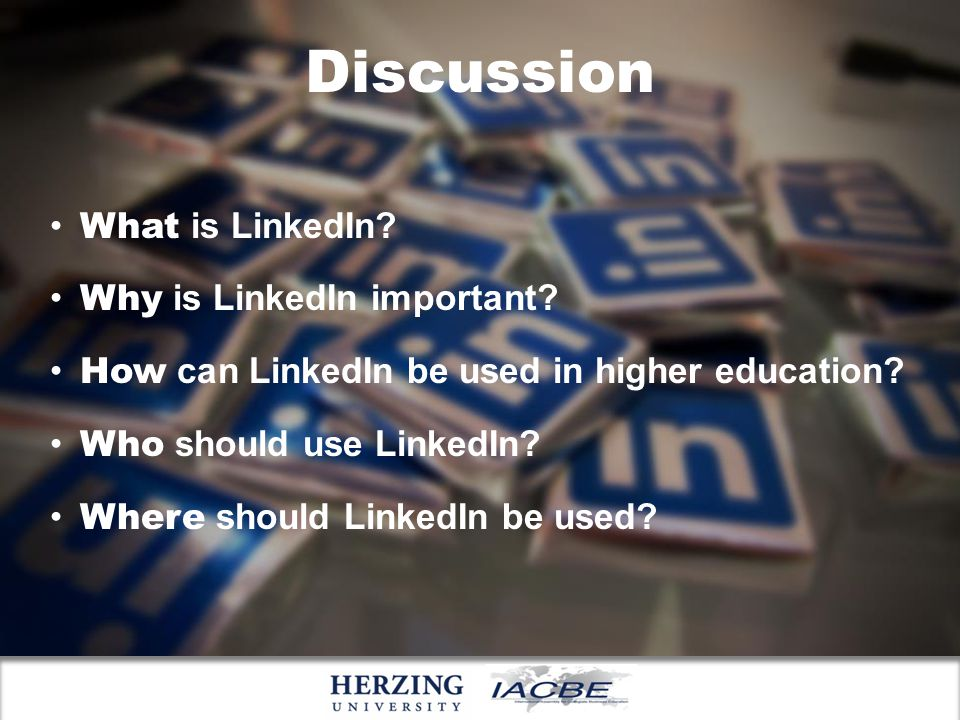Discussion What is LinkedIn. Why is LinkedIn important.