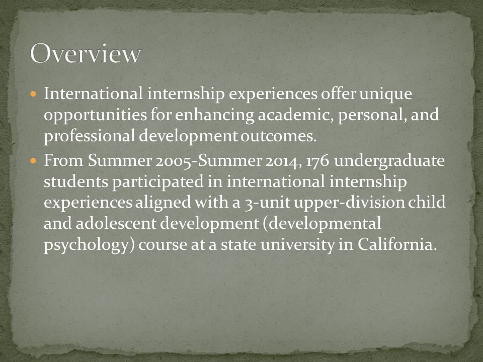International internship experiences offer unique opportunities for enhancing academic, personal, and professional development outcomes.