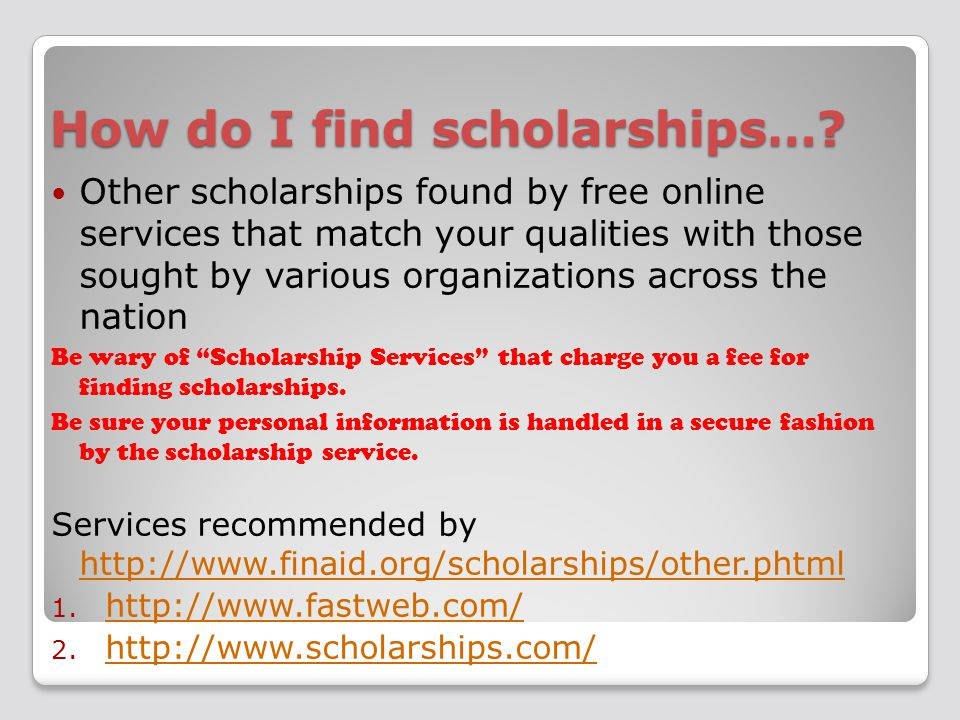 How do I find scholarships….