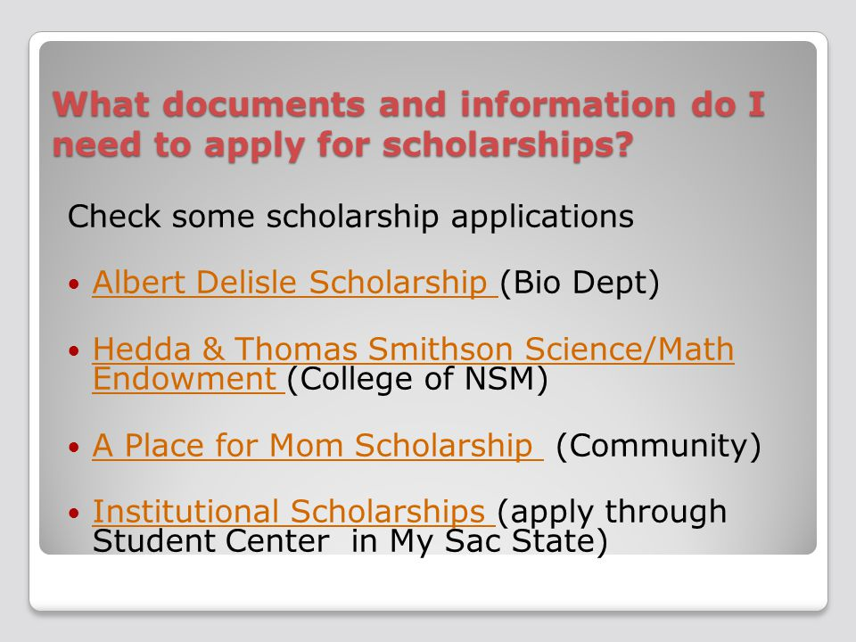 What documents and information do I need to apply for scholarships.
