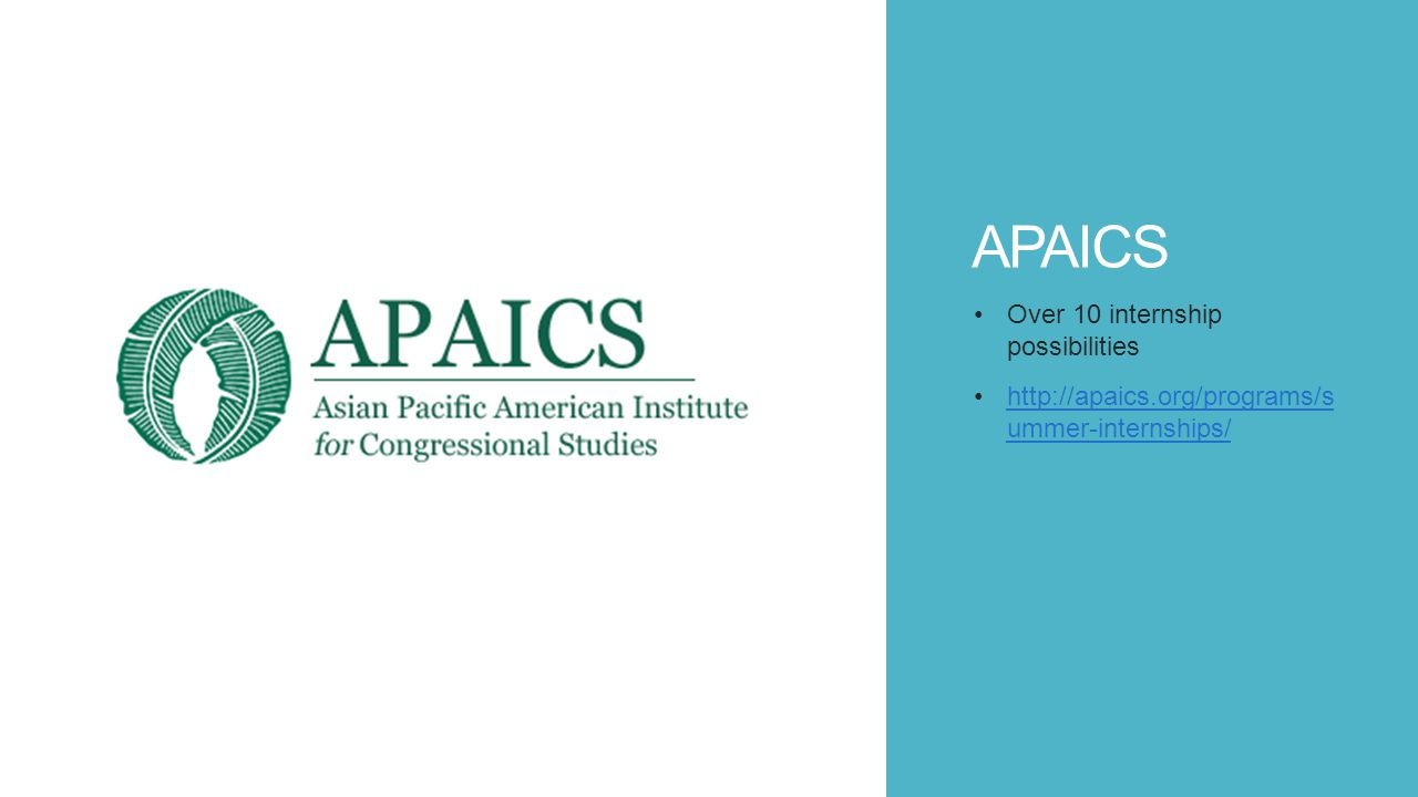 APAICS Over 10 internship possibilities http://apaics.org/programs/s ummer-internships/http://apaics.org/programs/s ummer-internships/