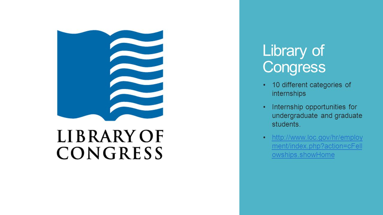 Library of Congress 10 different categories of internships Internship opportunities for undergraduate and graduate students.