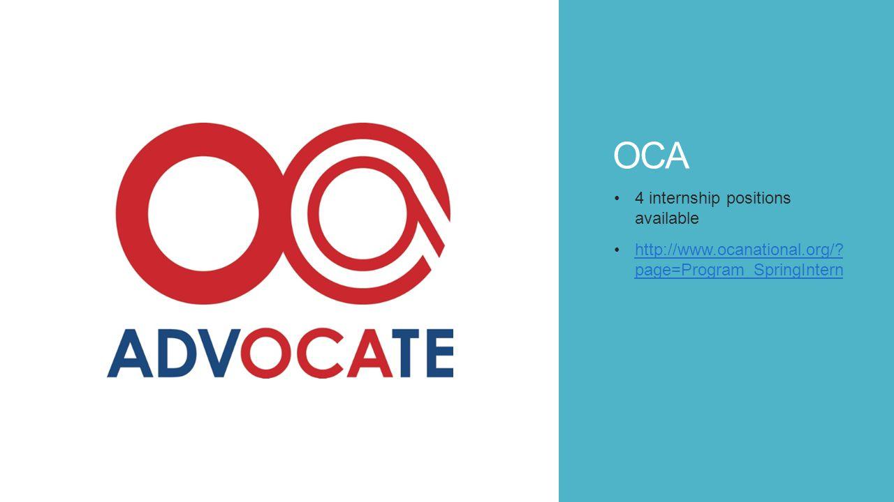OCA 4 internship positions available http://www.ocanational.org/? page=Program_SpringInternhttp://www.ocanational.org/? page=Program_SpringIntern