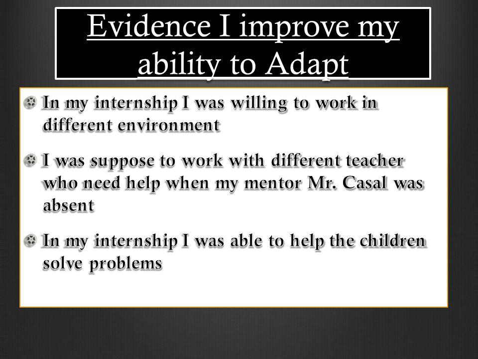 Evidence I improve my ability to Adapt