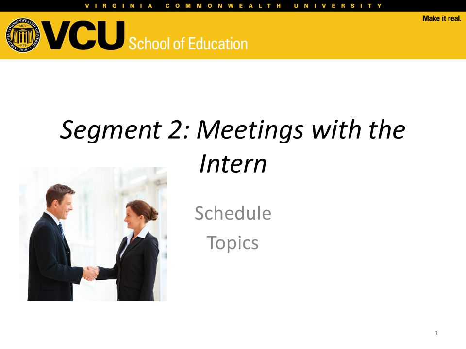 Segment 2: Meetings with the Intern Schedule Topics 1