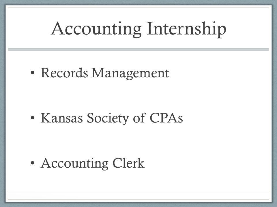 Accounting Internship Records Management Kansas Society of CPAs Accounting Clerk