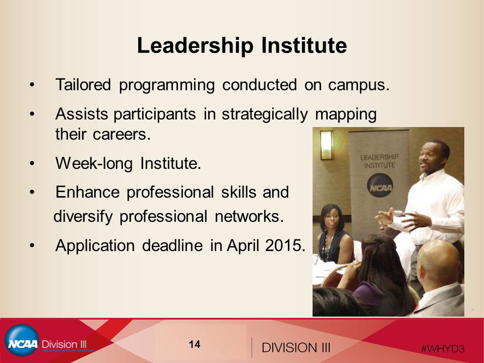Leadership Institute Tailored programming conducted on campus.