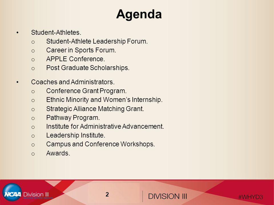 Agenda Student-Athletes. o Student-Athlete Leadership Forum.