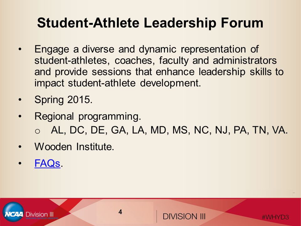 Student-Athlete Leadership Forum Engage a diverse and dynamic representation of student-athletes, coaches, faculty and administrators and provide sessions that enhance leadership skills to impact student-athlete development.