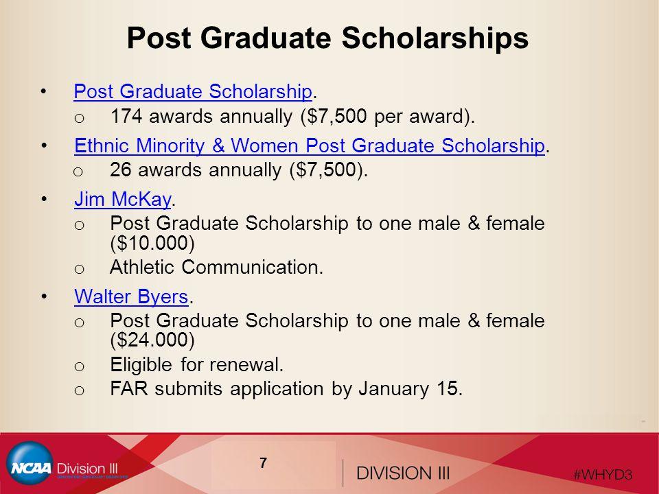 Post Graduate Scholarships Post Graduate Scholarship.Post Graduate Scholarship o 174 awards annually ($7,500 per award).
