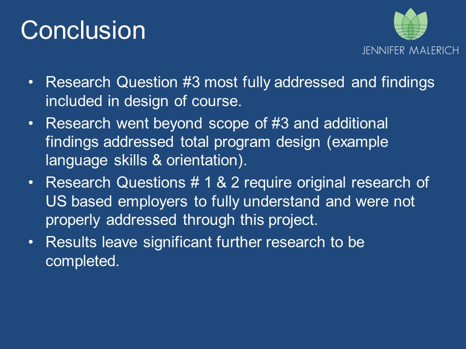 Conclusion Research Question #3 most fully addressed and findings included in design of course.