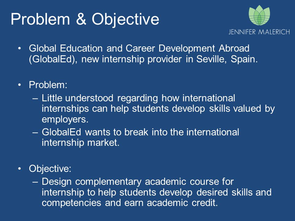 Problem & Objective Global Education and Career Development Abroad (GlobalEd), new internship provider in Seville, Spain.