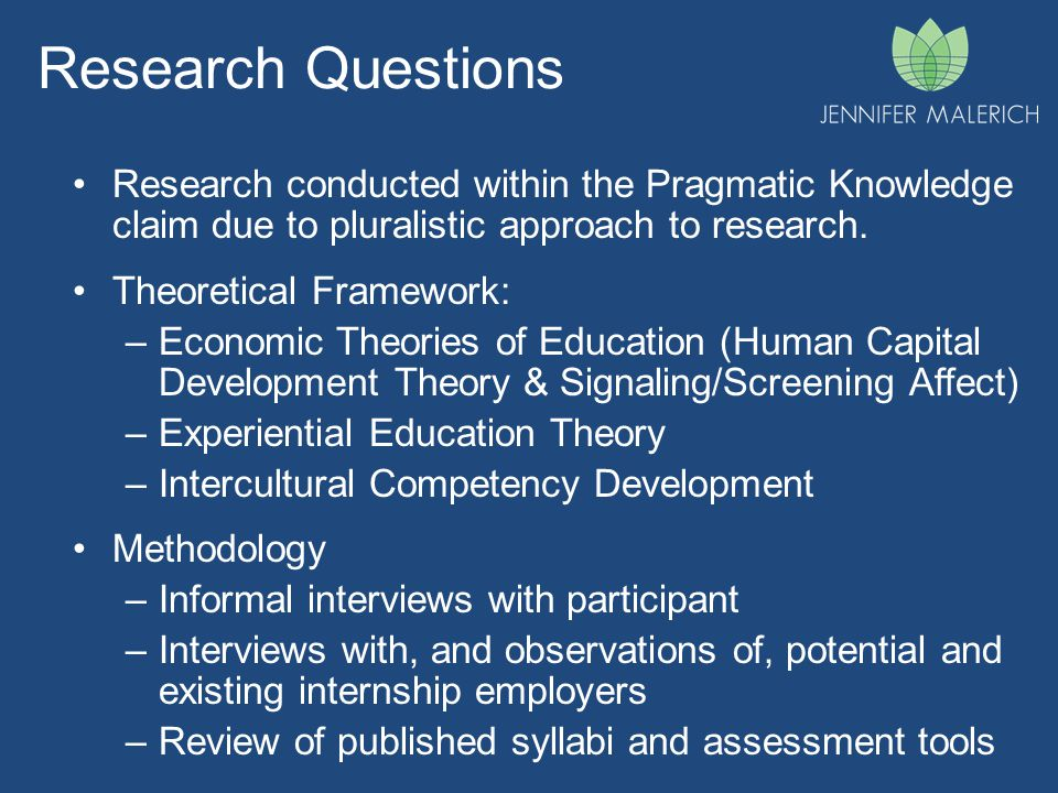 Research Questions Research conducted within the Pragmatic Knowledge claim due to pluralistic approach to research.