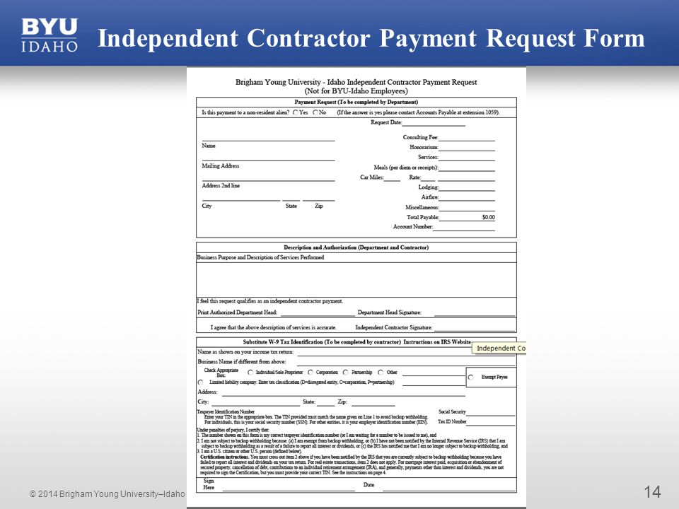 © 2014 Brigham Young University–Idaho 14 Independent Contractor Payment Request Form