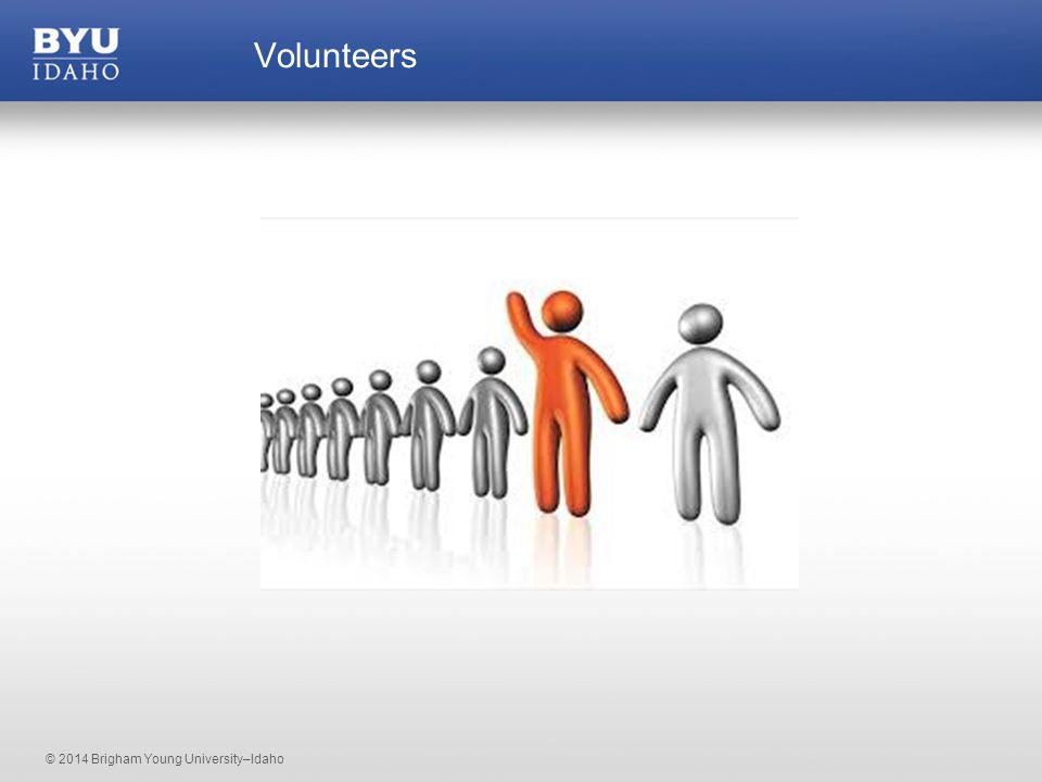 © 2014 Brigham Young University–Idaho Volunteers