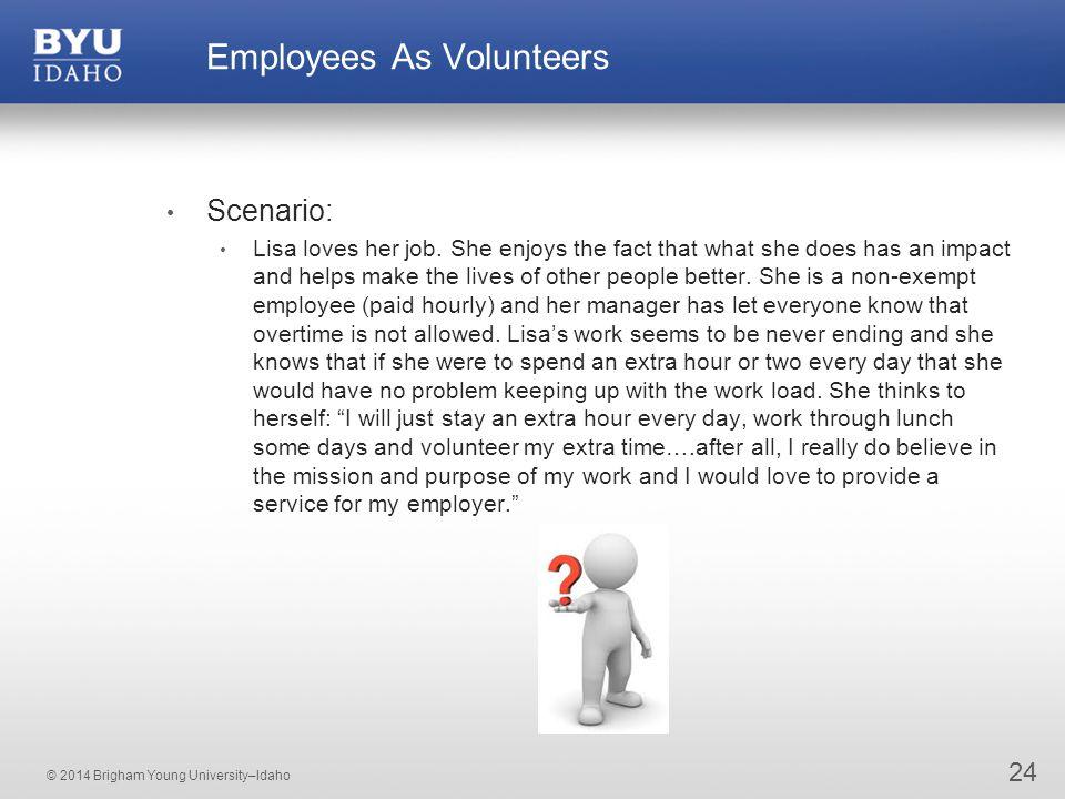© 2014 Brigham Young University–Idaho Scenario: Lisa loves her job.