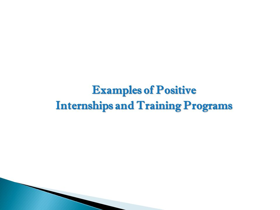 Examples of Positive Internships and Training Programs