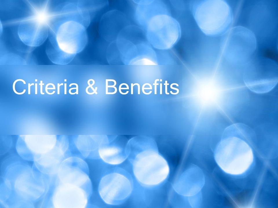 Criteria & Benefits