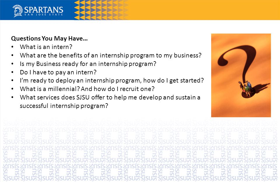 Questions You May Have… What is an intern.