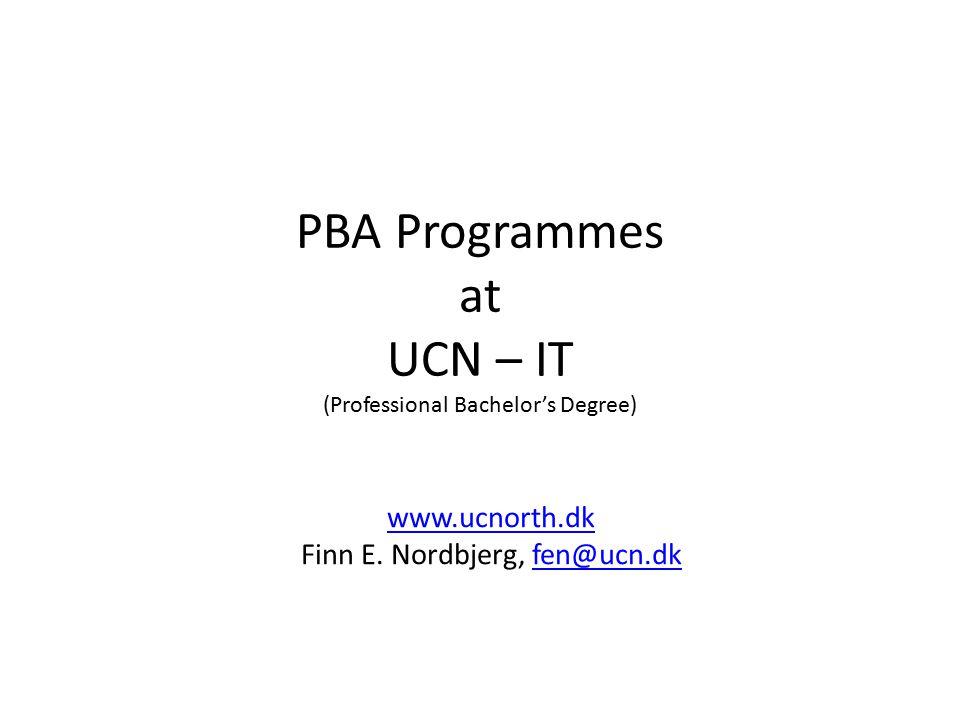 PBA Programmes at UCN – IT (Professional Bachelor's Degree) www.ucnorth.dk Finn E.
