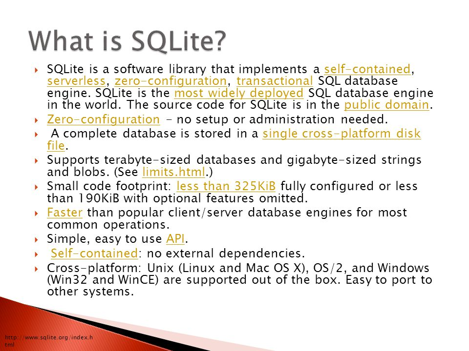  SQLite is a software library that implements a self-contained, serverless, zero-configuration, transactional SQL database engine.