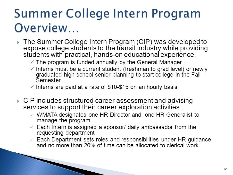  The Summer College Intern Program (CIP) was developed to expose college students to the transit industry while providing students with practical, hands-on educational experience.