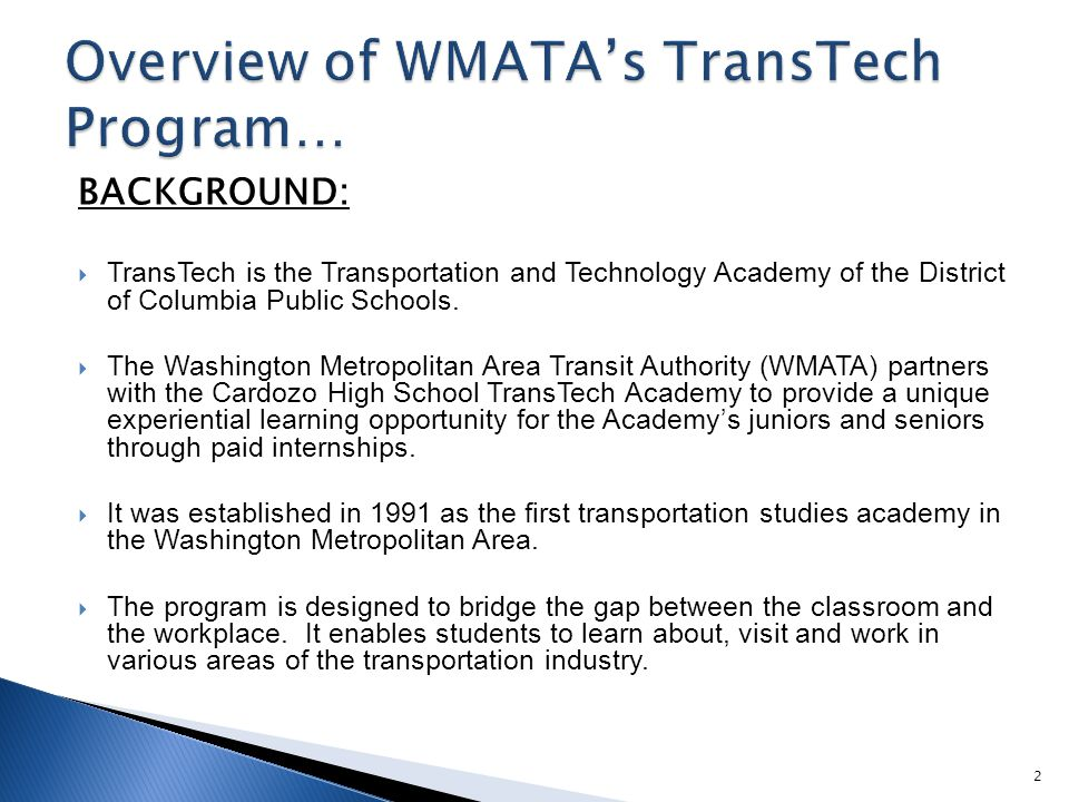 BACKGROUND:  TransTech is the Transportation and Technology Academy of the District of Columbia Public Schools.