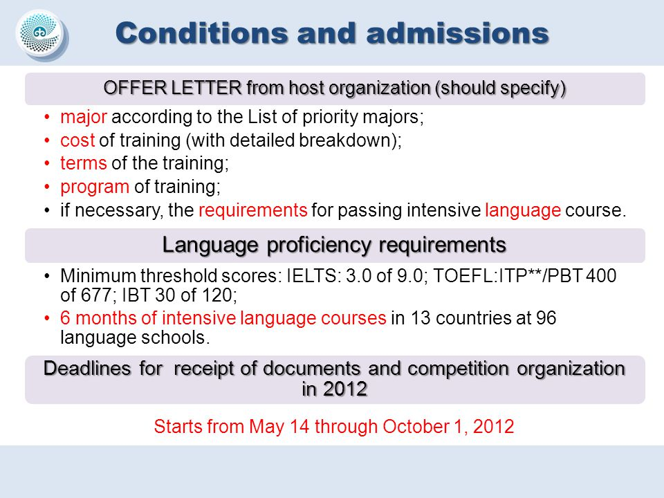 Conditions and admissions OFFER LETTER from host organization (should specify) major according to the List of priority majors; cost of training (with