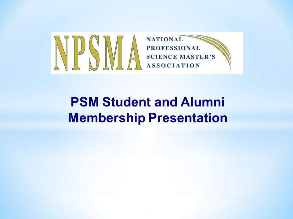 PSM Student and Alumni Membership Presentation